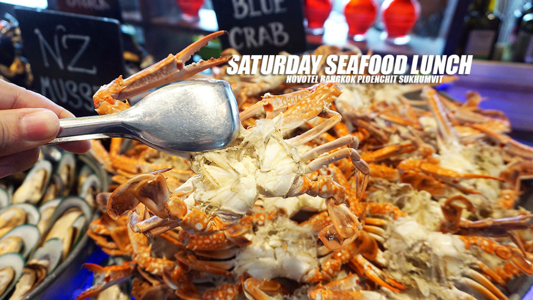 NOVOTEL BANGKOK PLOENCHIT SUKHUMVIT SATURDAY SEAFOOD LUNCH 0